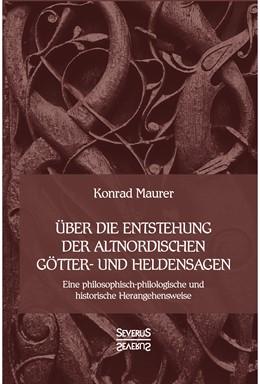 Abbildung von Maurer | Über dieEntstehung altnordischerGötter-undHeldensagen | Neusatz der Ausgabe von 1879 | 2019 | Eine philosophisch-philologisc...