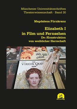 Abbildung von Fürnkranz | Elizabeth I in Film und Fernsehen | 1. Auflage | 2019 | 30 | beck-shop.de