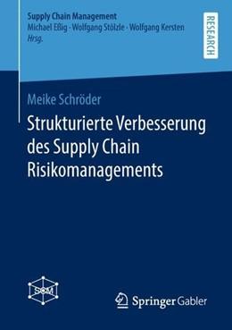Abbildung von Schröder   Strukturierte Verbesserung des Supply Chain Risikomanagements   2019