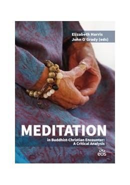 Abbildung von Harris / O'Grady   Meditation in Buddhist-Christian Encounter: A Critical Analysis   1. Auflage   2019   beck-shop.de