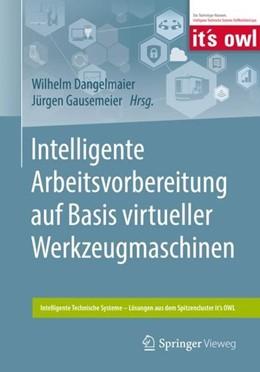 Abbildung von Dangelmaier / Gausemeier | Intelligente Arbeitsvorbereitung auf Basis virtueller Werkzeugmaschinen | 2019
