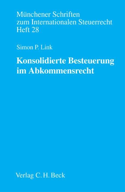 Münchener Schriften zum Internationalen Steuerrecht, Heft 28: Konsolidierte Besteuerung im Abkommensrecht | Link, 2009 | Buch (Cover)