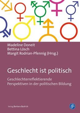 Abbildung von Doneit / Lösch / Rodrian-Pfennig | Geschlecht ist politisch | 1. Auflage | 2016 | Geschlechterreflexive Perspekt...