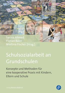 Abbildung von Ahmed / Baier | Schulsozialarbeit an Grundschulen | 1. Auflage | 2018 | beck-shop.de