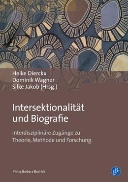 Abbildung von Dierckx / Wagner / Jakob | Intersektionalität und Biografie | 1. Auflage | 2018 | Interdisziplinäre Zugänge zu T...