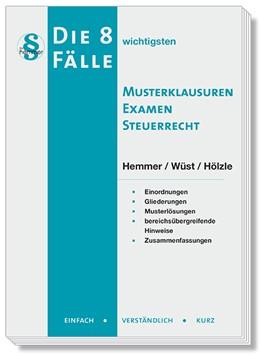 Abbildung von Hemmer / Wüst | Die 8 wichtigsten Musterklausuren Examen Steuerrecht | 10. Auflage | 2019 | beck-shop.de