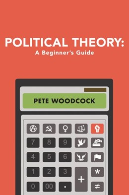 Abbildung von Woodcock | Political Theory | 2019 | A Beginner's Guide