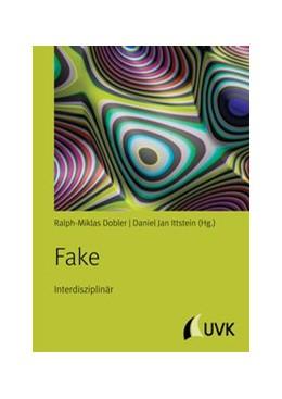 Abbildung von Dobler / Ittstein | Fake | 2019 | Interdisziplinär