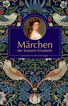 Abbildung von Märchen der Kaiserin Elisabeth | 1. Auflage | 2019 | beck-shop.de