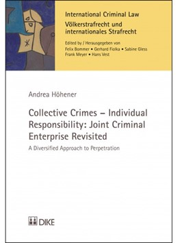 Abbildung von Höhener | Collective Crimes - Individual Responsibility: Joint Criminal Enterprise Revisited | 2015 | A Diversified Approach to Perp... | 4