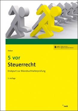 Abbildung von Weber | 5 vor Steuerrecht | 5., überarbeitete Auflage | 2019 | Endspurt zur Bilanzbuchhalterp...