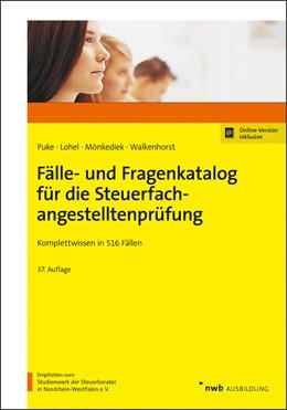 Abbildung von Puke / Lohel / Mönkediek | Fälle- und Fragenkatalog für die Steuerfachangestelltenprüfung | 37., aktualisierte Auflage. Online-Version inklusive | 2019 | Komplettwissen in 516 Fällen