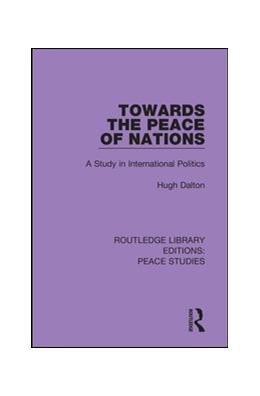 Abbildung von Dalton | Towards the Peace of Nations | 1. Auflage | 2019 | 5 | beck-shop.de