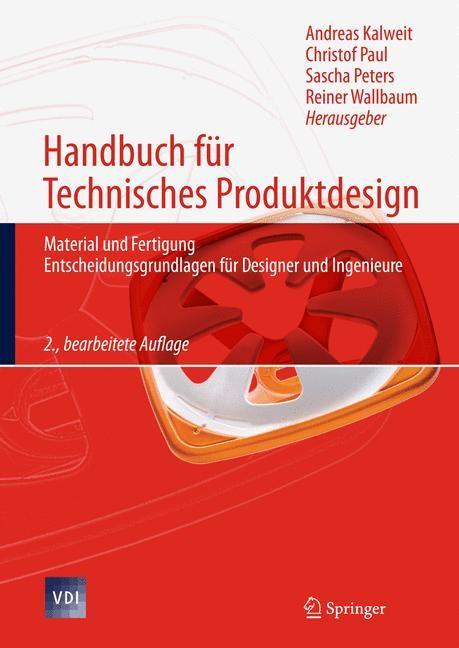 Abbildung von Kalweit / Paul / Peters / Wallbaum | Handbuch für Technisches Produktdesign | 2., bearb. Aufl. | 2011