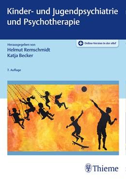 Abbildung von Remschmidt / Becker (Hrsg.) | Kinder- und Jugendpsychiatrie und Psychotherapie | 7. aktualisierte Auflage | 2019