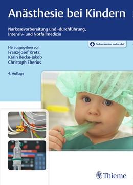 Abbildung von Kretz / Becke-Jakob | Anästhesie bei Kindern | 4. Auflage | 2019 | beck-shop.de