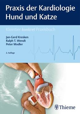 Abbildung von Kresken / Wendt | Praxis der Kardiologie Hund und Katze | 2. Auflage | 2019 | beck-shop.de