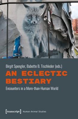 Abbildung von Spengler / Tischleder   An Eclectic Bestiary   1. Auflage   2019   20   beck-shop.de