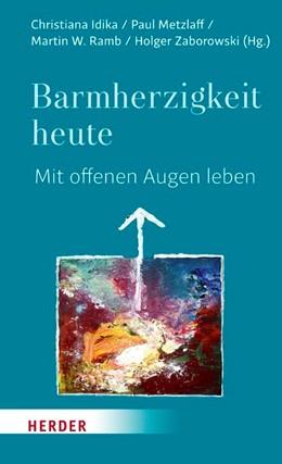 Abbildung von Zaborowski / Metzlaff / Ramb | Barmherzigkeit heute | 1. Auflage | 2019 | Mit offenen Augen leben