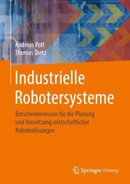 Abbildung von Pott / Dietz | Industrielle Robotersysteme | 1. Auflage | 2019 | beck-shop.de