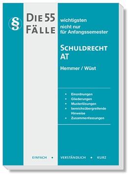 Abbildung von Hemmer / Wüst   Die 55 wichtigsten Fälle zum Schuldrecht AT   11. Auflage   2019   beck-shop.de