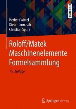 Abbildung von Wittel / Jannasch / Spura | Roloff/Matek Maschinenelemente Formelsammlung | 15., überarbeitete und erweiterte Aufl. 2019 | 2019