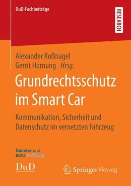 Abbildung von Roßnagel / Hornung | Grundrechtsschutz im Smart Car | 1. Auflage | 2019 | beck-shop.de