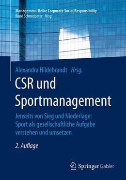 Abbildung von Hildebrandt | CSR und Sportmanagement | 2., aktualisierte und überarbeitete Aufl | 2019 | Jenseits von Sieg und Niederla...