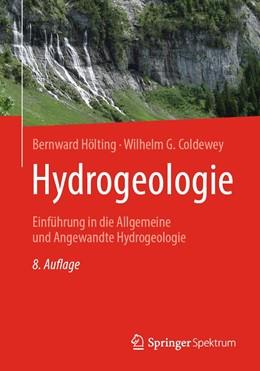 Abbildung von Hölting / Coldewey | Hydrogeologie | 8. Aufl. 2019 | 2019 | Einführung in die Allgemeine u...