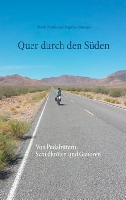 Abbildung von Dressler / Schweiger | Quer durch den Süden | 2019