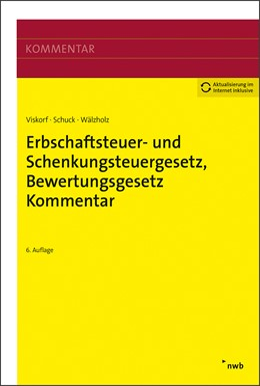 Abbildung von Viskorf / Schuck / Wälzholz   Erbschaftsteuer- und Schenkungsteuergesetz, Bewertungsgesetz (Auszug)   6., aktualisierte Auflage   2020
