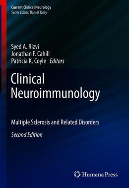 Abbildung von Rizvi / Cahill / Coyle | Clinical Neuroimmunology | 2nd ed. 2020 | 2019 | Multiple Sclerosis and Related...