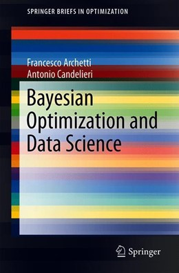 Abbildung von Archetti / Candelieri | Bayesian Optimization and Data Science | 1st ed. 2019 | 2019