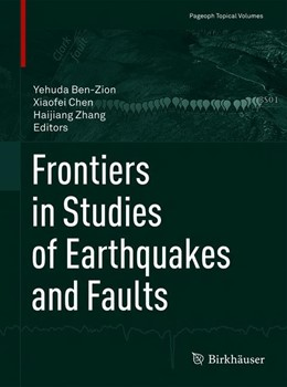 Abbildung von Ben-Zion / Chen / Zhang   Frontiers in Studies of Earthquakes and Faults   1st ed. 2019   2019