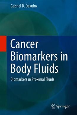 Abbildung von Dakubo   Cancer Biomarkers in Body Fluids   1. Auflage   2019   beck-shop.de