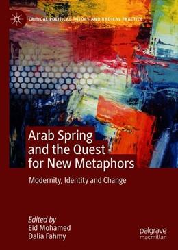 Abbildung von Mohamed / Fahmy | Arab Spring | 1st ed. 2020 | 2019 | Modernity, Identity and Change