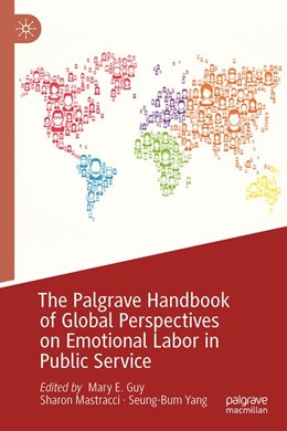 Abbildung von Guy / Mastracci / Yang | The Palgrave Handbook of Global Perspectives on Emotional Labor in Public Service | 1st ed. 2019 | 2019