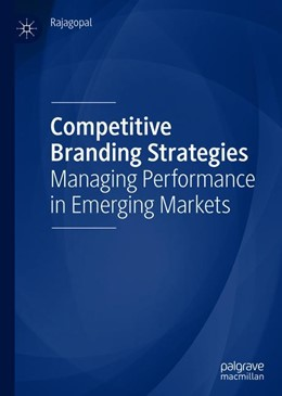 Abbildung von Rajagopal | Competitive Branding Strategies | 1st ed. 2019 | 2019 | Managing Performance in Emergi...