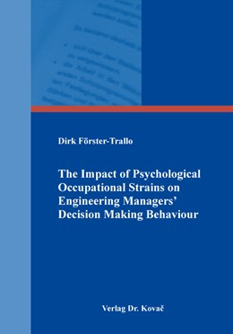 Abbildung von Förster-Trallo | The Impact of Psychological Occupational Strains on Engineering Managers' Decision Making Behaviour | 2019 | 509