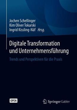 Abbildung von Schellinger / Tokarski / Kissling-Näf   Digitale Transformation und Unternehmensführung   2019   Trends und Perspektiven für di...