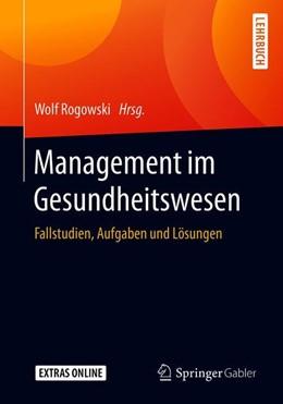 Abbildung von Rogowski   Management im Gesundheitswesen   1. Auflage   2019   beck-shop.de