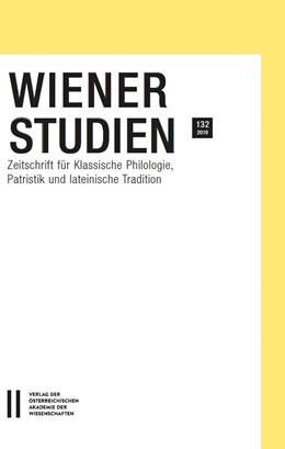 Abbildung von Wiener Studien. Zeitschrift für Klassische Philologie, Patristik und Lateinische Tradition / Wiener Studien Band 132/2019 | 2019 | Zeitschrift für Klassische Phi...
