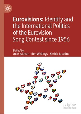 Abbildung von Kalman / Wellings / Jacotine | Eurovisions: Identity and the International Politics of the Eurovision Song Contest since 1956 | 1st ed. 2019 | 2019