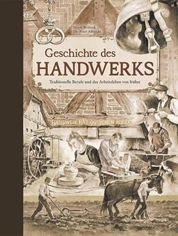 Abbildung von Albrecht   Geschichte des Handwerks   1. Auflage   2019   beck-shop.de