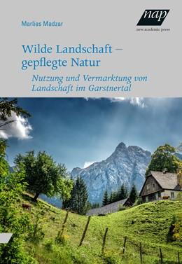 Abbildung von Madzar | Wilde Landschaft – gepflegte Natur | 1. Auflage | 2019 | beck-shop.de