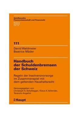 Abbildung von Schaltegger / Vallender / Angelini | Handbuch der Schuldenbremsen der Schweiz | 2015 | Regeln der Insolvenzvorsorge i... | 111