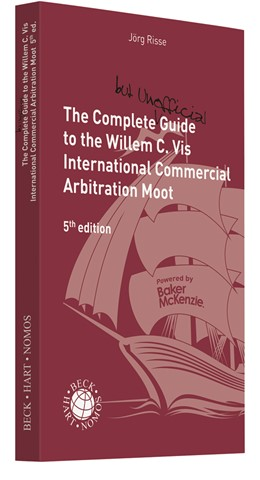 Abbildung von Risse | The Complete (but unofficial) Guide to the Willem C. Vis International Commercial Arbitration Moot | 5. Auflage | 2019 | beck-shop.de