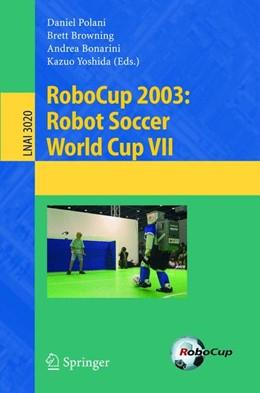 Abbildung von Polani / Browning / Bonarini / Yoshida | RoboCup 2003: Robot Soccer World Cup VII | 2004