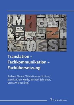 Abbildung von Ahrens / Hansen-Schirra | Translation - Fachkommunikation - Fachübersetzung | 1. Auflage | 2019 | beck-shop.de