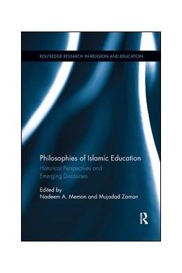 Abbildung von Zaman / Memon | Philosophies of Islamic Education | 2019 | Historical Perspectives and Em...